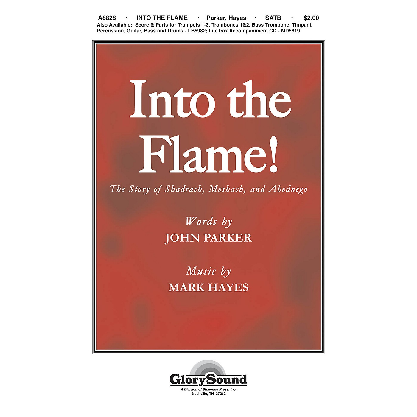 Shawnee Press Into the Flame! SATB composed by Mark Hayes thumbnail