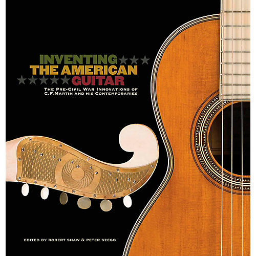 Hal Leonard Inventing The American Guitar: The Pre-Civil War Innovations of C.F. Martin And His Contemporaries thumbnail