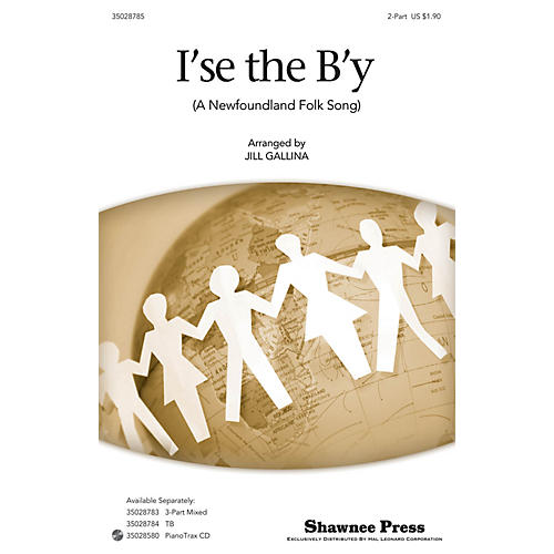 Shawnee Press I'se the B'y 2-Part arranged by Jill Gallina thumbnail