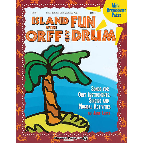 Shawnee Press Island Fun with Orff & Drum (Songs for Orff Instruments, Singing and Musical Activities) COLLECTION thumbnail