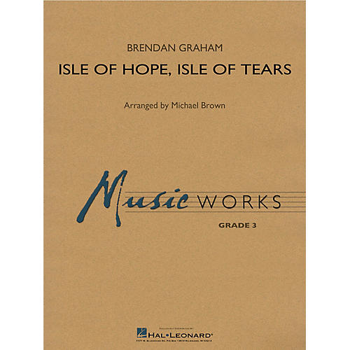 Hal Leonard Isle of Hope, Isle of Tears Concert Band Level 3 Arranged by Michael Brown thumbnail