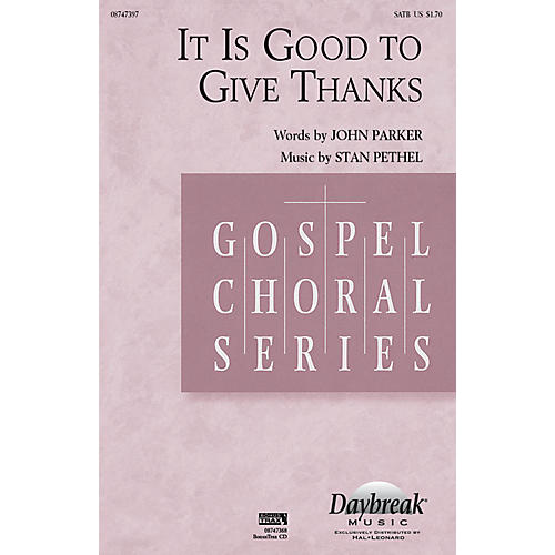 Daybreak Music It Is Good to Give Thanks SATB composed by Stan Pethel thumbnail
