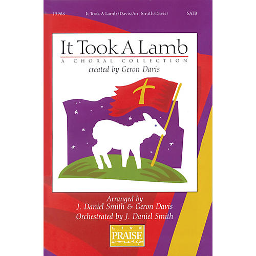 Integrity Music It Took A Lamb (A Choral Collection) SATB Arranged by J. Daniel Smith/Geron Davis thumbnail