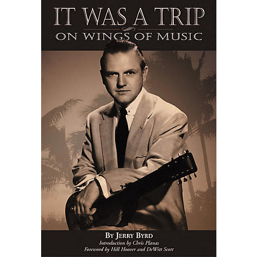 Centerstream Publishing It Was a Trip, On Wings of Music - Jerry Byrd Book thumbnail