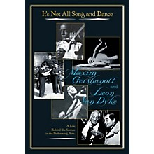 Limelight Editions It's Not All Song and Dance Limelight Series Hardcover Written by Maxim Gershunoff