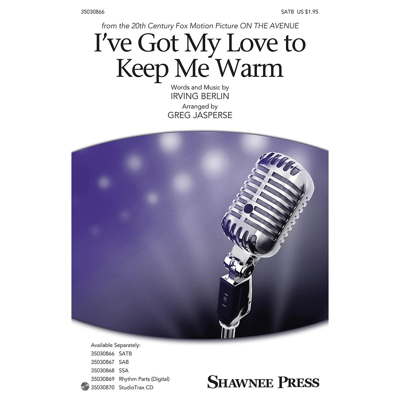 Shawnee Press I've Got My Love to Keep Me Warm SATB arranged by Greg Jasperse thumbnail