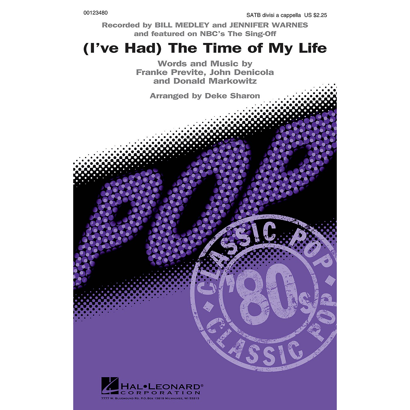 Hal Leonard (I've Had) The Time of My Life (from The Sing-Off) SATB DV A Cappella by Bill Medley arranged by Deke Sharon thumbnail