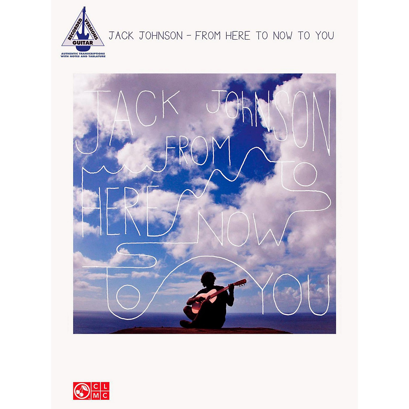 Hal Leonard Jack Johnson - From Here To Now To You Guitar Tab Songbook thumbnail