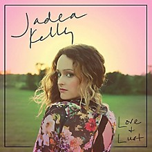 Jadea Kelly - Love & Lust