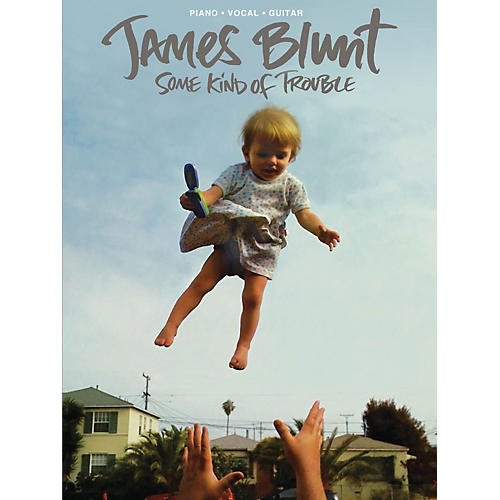 Hal Leonard James Blunt - Some Kind Of Trouble PVG Songbook thumbnail