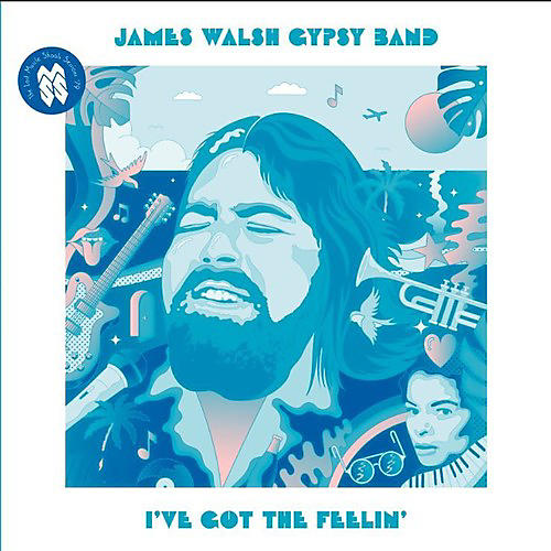 Alliance James Walsh Gypsy Band - I've Got The Feelin' thumbnail
