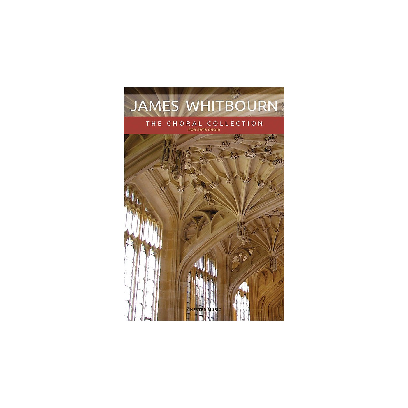 Chester Music James Whitbourn: The Choral Collection (SATB and Organ) SATB Composed by James Whitbourn thumbnail