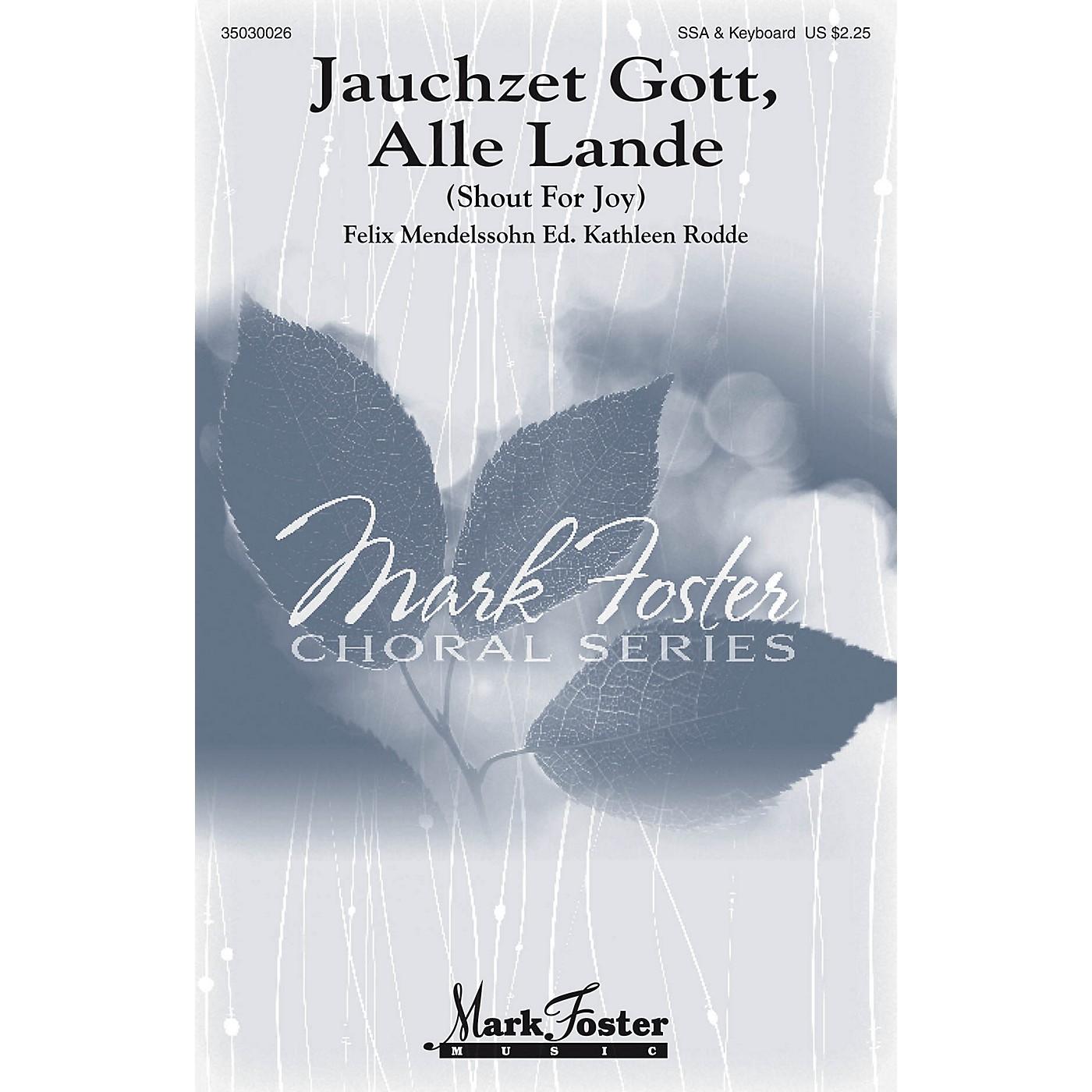 Mark Foster Jauchzet Gott, Alle Lande (Shout for Joy) SSA composed by Felix Mendelssohn Bartholdy thumbnail