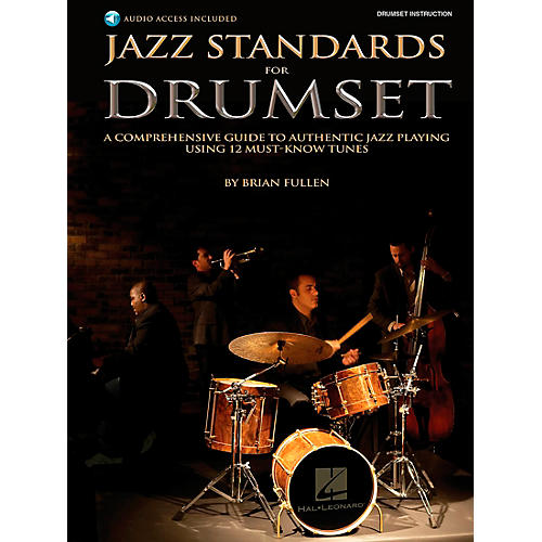 Hal Leonard Jazz Standards for Drumset - A Comprehensive Guide to Authentic Jazz Playing Using 12 Must-Know Tunes(Book/Online Audio) thumbnail