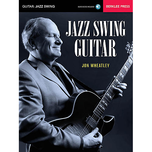 Berklee Press Jazz Swing Guitar Berklee Guide Series Softcover Audio Online Written by Jon Wheatley thumbnail