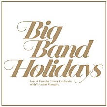 Jazz at Lincoln Center - Big Band Holidays