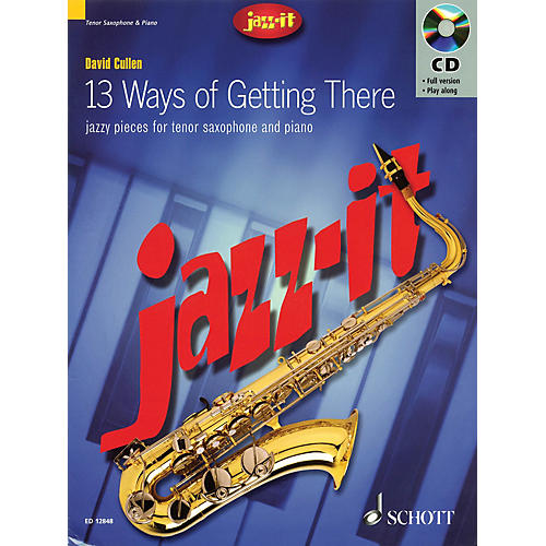 Schott Jazz-it - 13 Ways of Getting There (Jazzy Pieces for Tenor Saxophone and Piano) Schott Series thumbnail