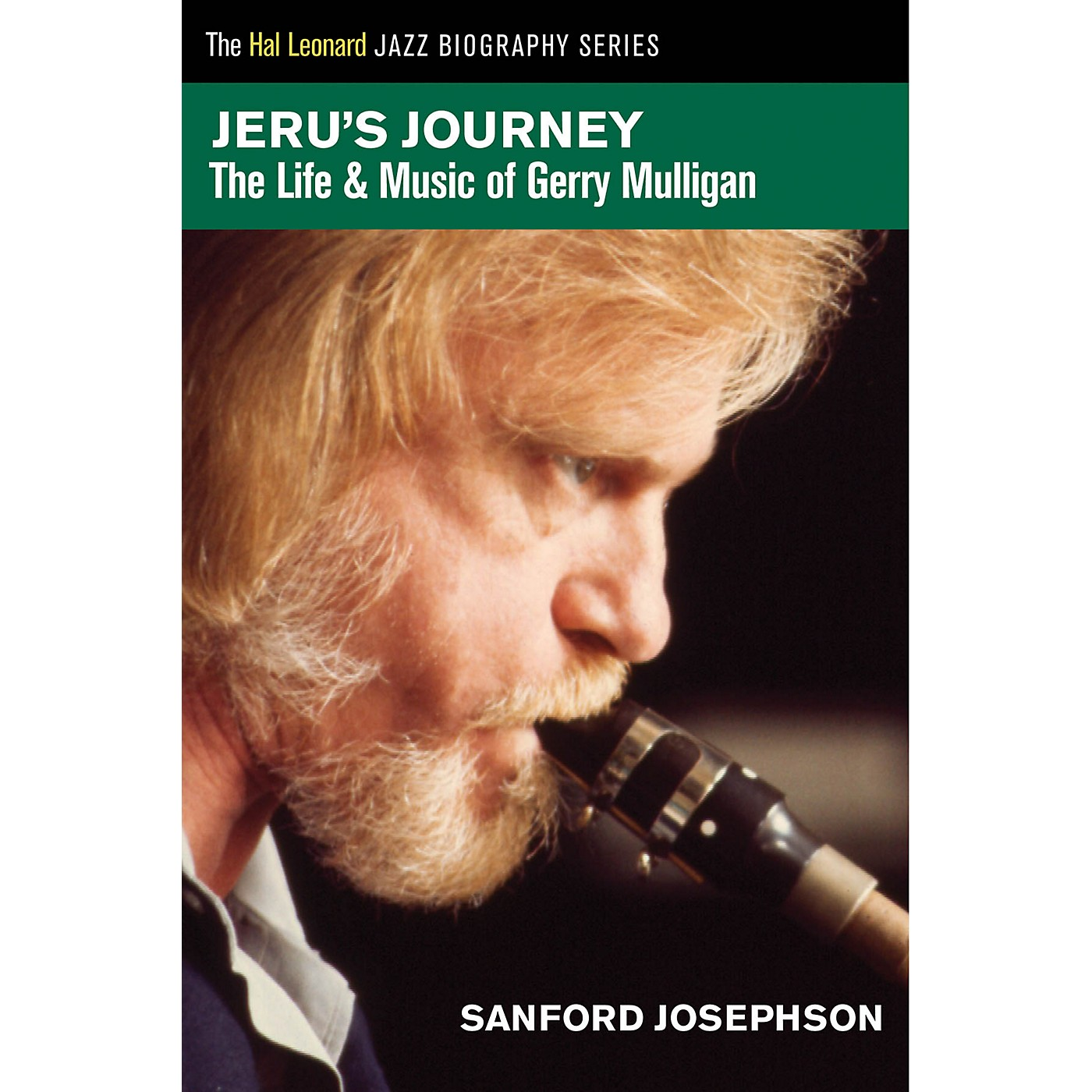 Hal Leonard Jeru's Journey (The Life & Music of Gerry Mulligan) Book Series Softcover Written by Sanford Josephson thumbnail