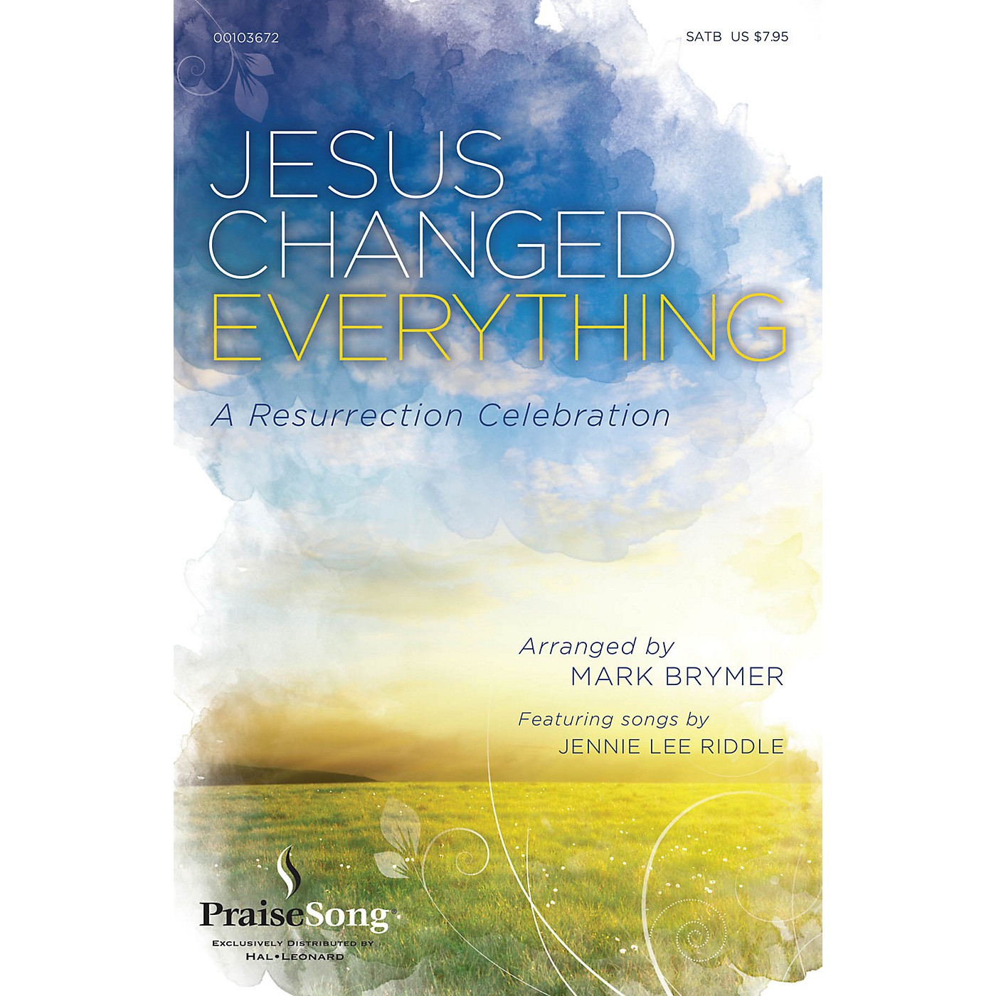 PraiseSong Jesus Changed Everything (Featuring songs by Jennie Lee Riddle) SATB arranged by Mark Brymer thumbnail