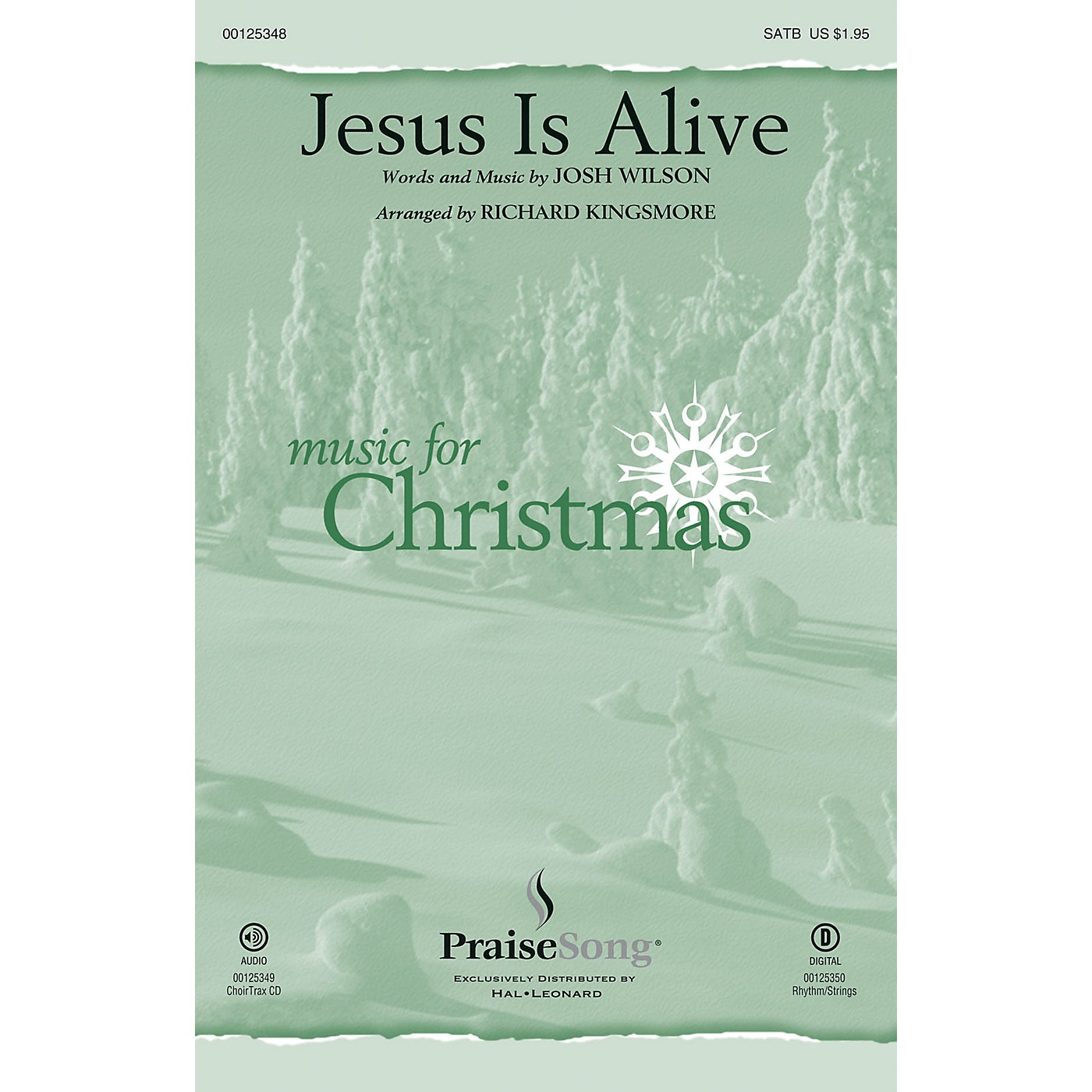 PraiseSong Jesus Is Alive CHOIRTRAX CD by Josh Wilson Arranged by Richard Kingsmore thumbnail