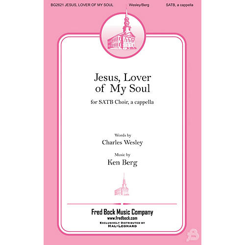 Fred Bock Music Jesus, Lover of My Soul SATB a cappella composed by Ken Berg thumbnail