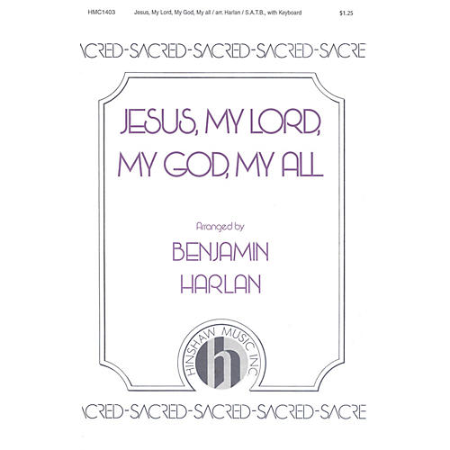 Hinshaw Music Jesus My Lord, My God, My All SATB arranged by Benjamin Harlan thumbnail