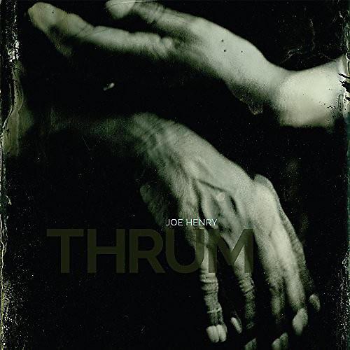 Alliance Joe Henry - Thrum thumbnail