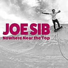 Joe Sib - Nowhere Near The Top