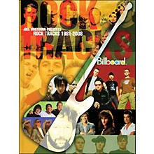 Hal Leonard Joel Whitburn Presents Rock Tracks 1981-2008