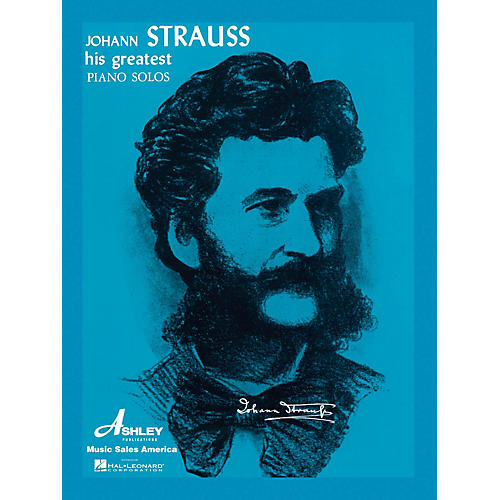 Ashley Publications Inc. Johann Strauss - His Greatest Piano Solos His Greatest (Ashley) Series thumbnail