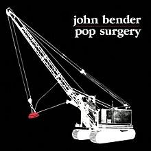 John Bender - Pop Surgery