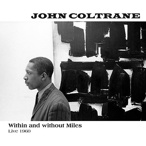 Alliance John Coltrane - Within & Without Miles Live 1960 thumbnail