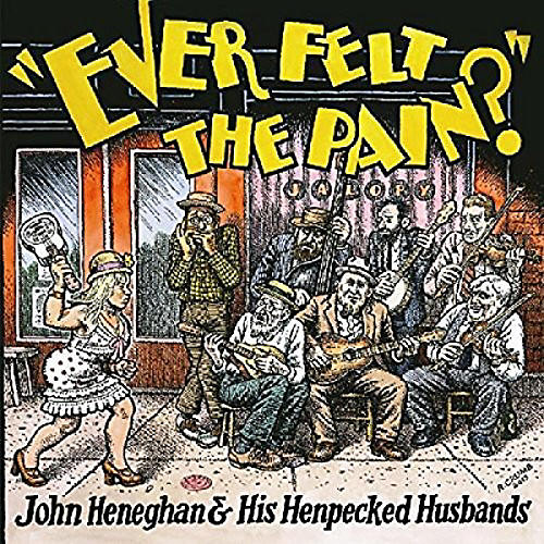 Alliance John Heneghan & His Henpecked Husbands - Ever Felt The Pain thumbnail