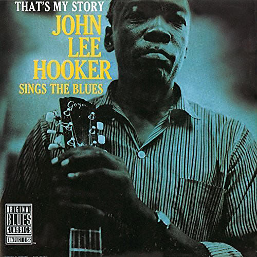 Alliance John Lee Hooker - That's My Story: John Lee Hooker Sings The Blues thumbnail
