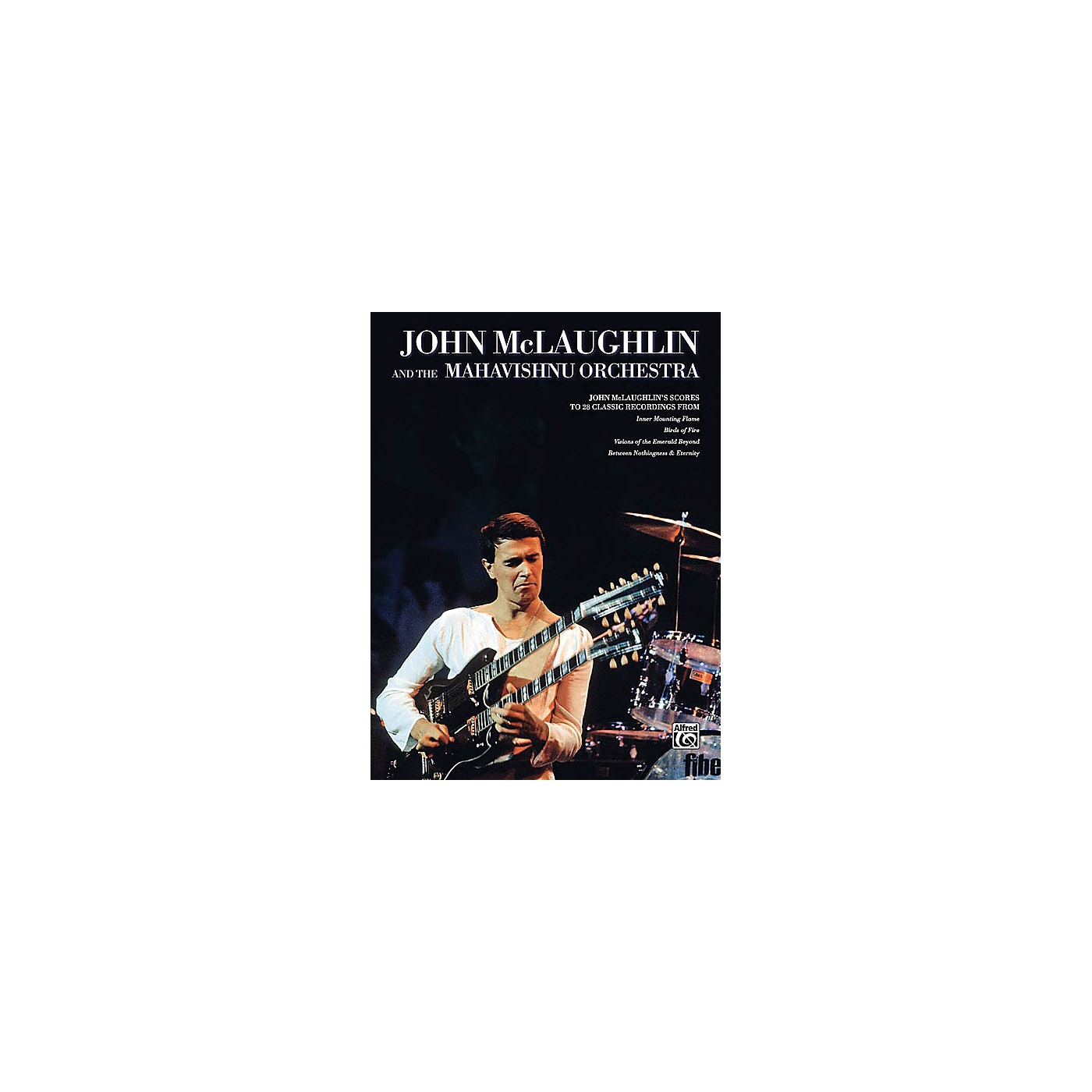 Alfred John McLaughlin & the Mahavishnu Orchestra Transcribed Score Series Softcover by John McLaughlin thumbnail