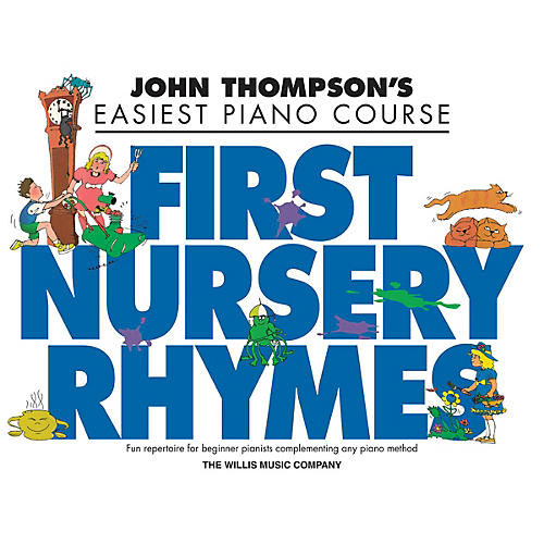 Willis Music John Thompson's First Nursery Rhymes Willis Series Book by Traditional (Level Early to Mid-Elem) thumbnail