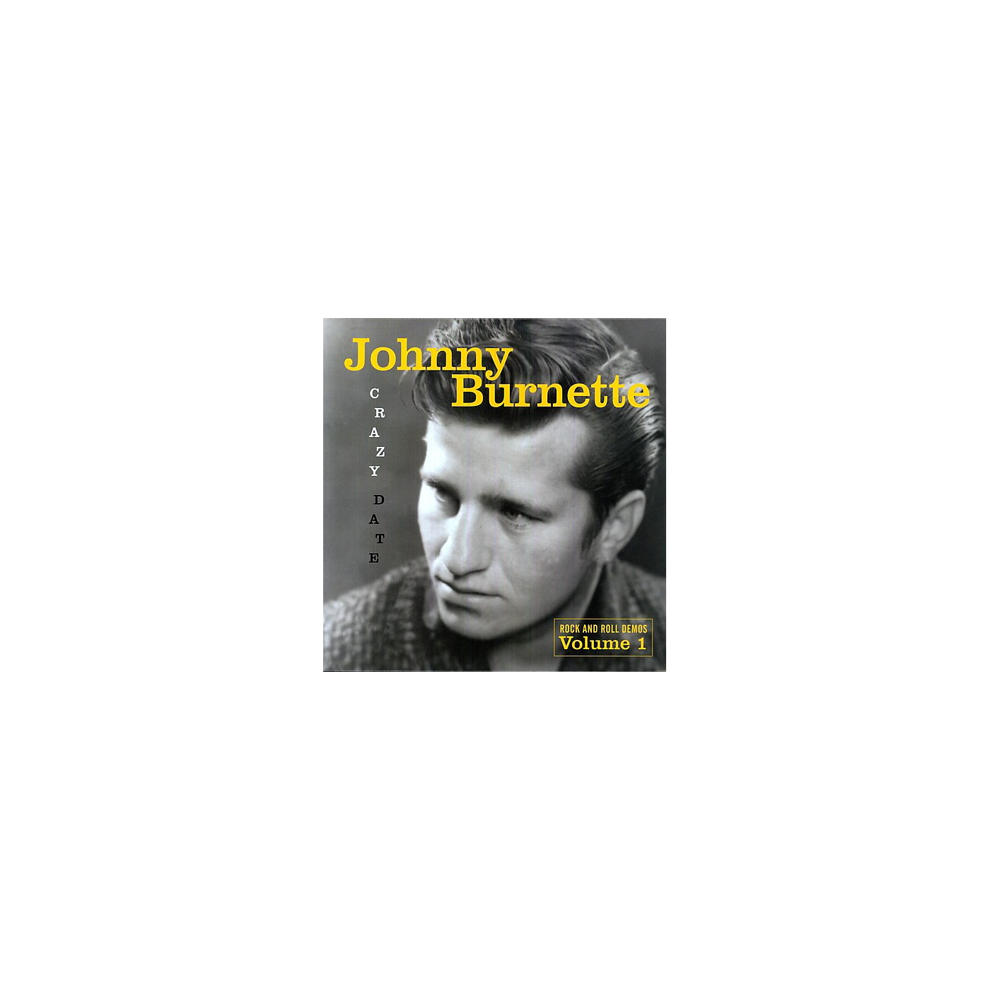Alliance Johnny Burnette - Crazy Date: Rock and Roll Demos, Vol. 1 thumbnail