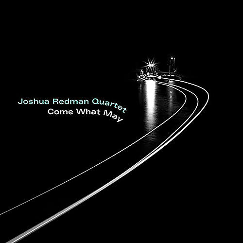 Alliance Joshua Redman - Come What May thumbnail