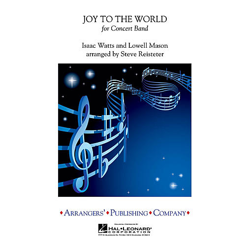 Arrangers Joy to the World Concert Band Level 3 Arranged by Steve Reisteter thumbnail
