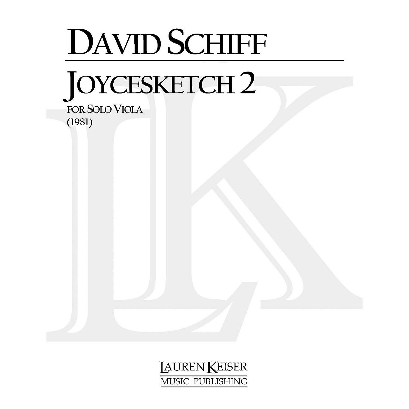 Lauren Keiser Music Publishing Joycesketch 2 (Viola Solo) LKM Music Series Composed by David Schiff thumbnail