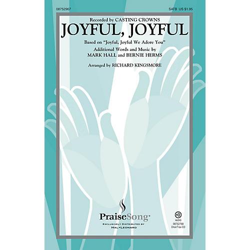 PraiseSong Joyful, Joyful SATB by Casting Crowns arranged by Richard Kingsmore thumbnail