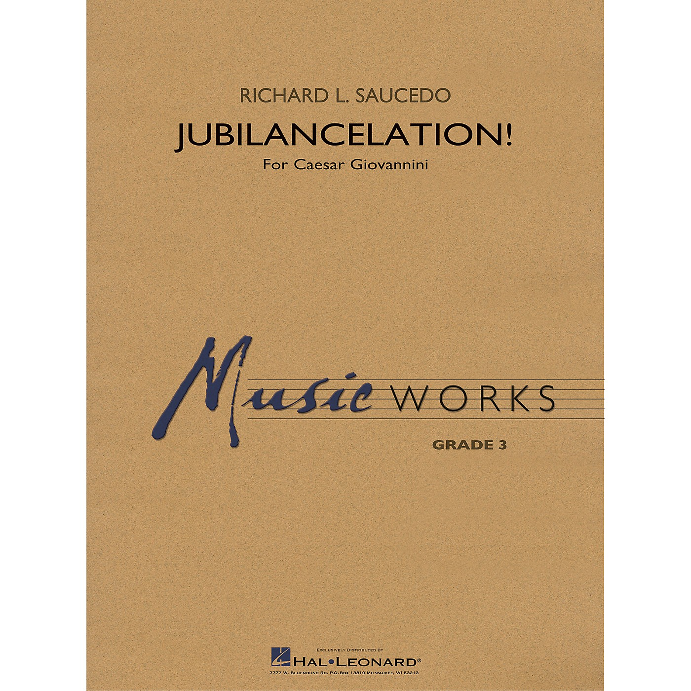 Hal Leonard Jubilancelation! (for Caesar Giovannini) Concert Band Level 2-3 composed by Richard L. Saucedo thumbnail