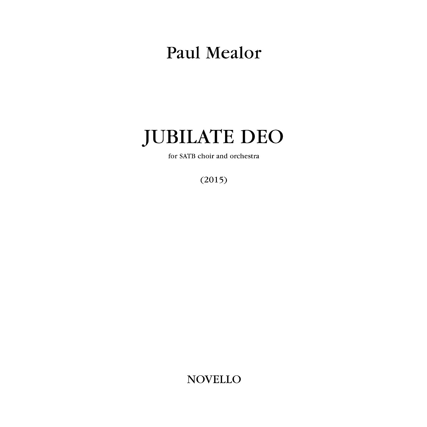 Novello Jubilate Deo (for SATB Choir and Orchestra (Full Score)) Full Score Composed by Paul Mealor thumbnail
