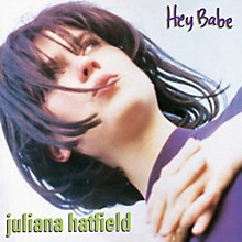 Juliana Hatfield - Hey Babe (25th Anniversary Vinyl Reissue)