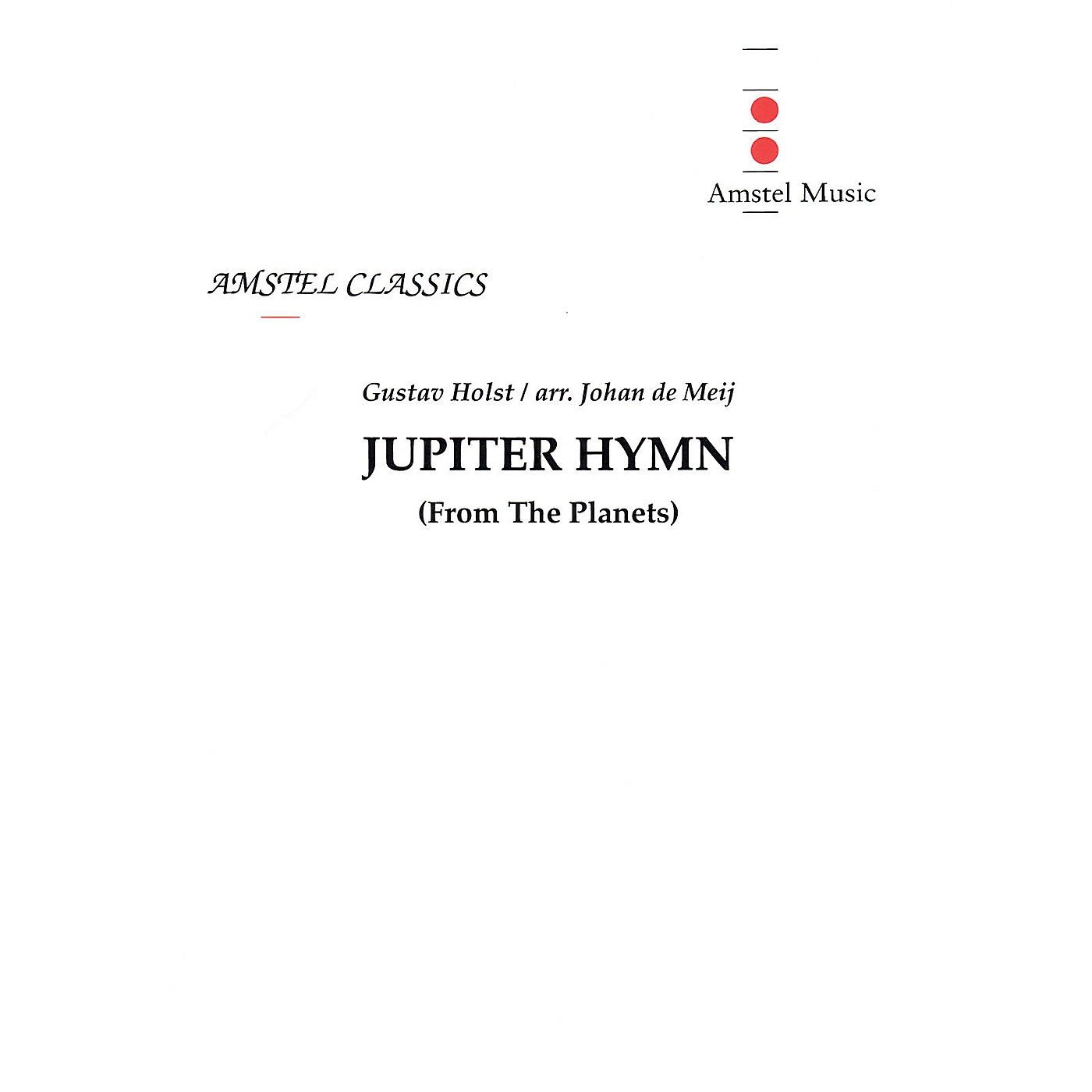 Amstel Music Jupiter Hymn (from The Planets) (Score and Parts) Concert Band Level 2 Arranged by Johan de Meij thumbnail