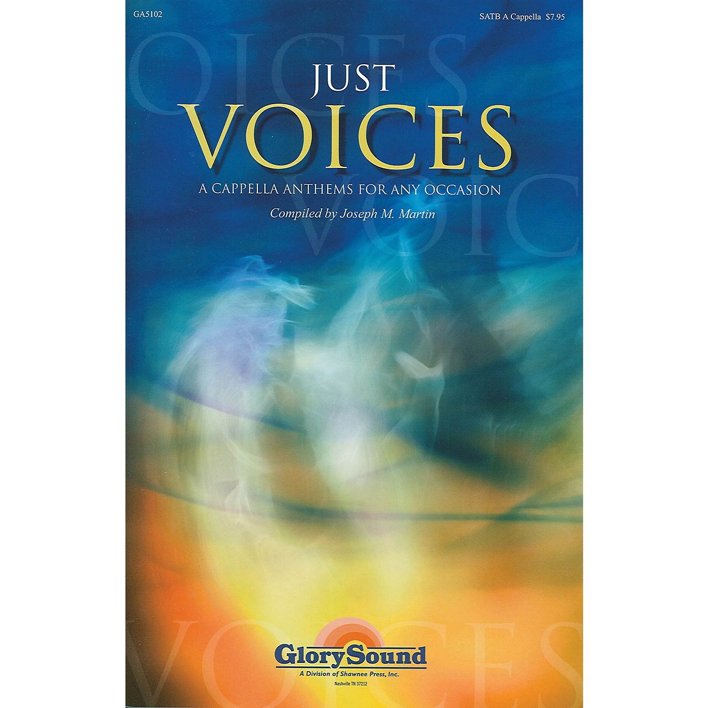 Shawnee Press Just Voices (A Cappella Anthems for Any Occasion) SATB thumbnail