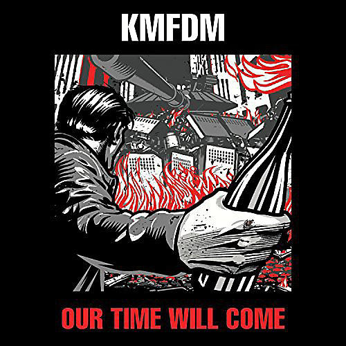 Alliance KMFDM - Our Time Will Come thumbnail