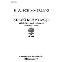 Associated Kde Su Kravy Moje  A Cappella SATB composed by H.A. Schimmerling