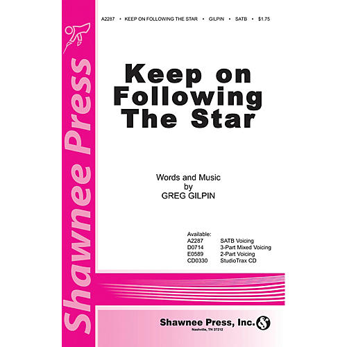 Shawnee Press Keep on Following the Star SATB composed by Greg Gilpin thumbnail