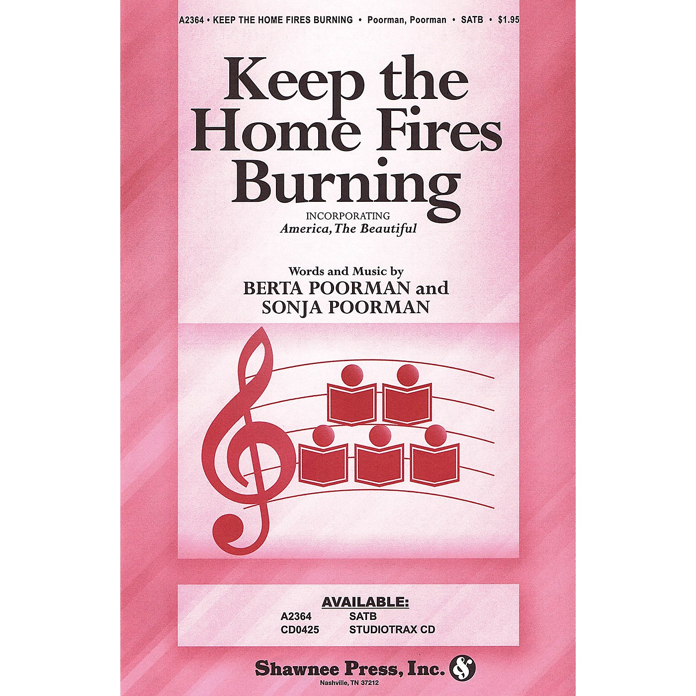 Shawnee Press Keep the Home Fires Burning (with America, The Beautiful) SATB arranged by Berta Poorman thumbnail